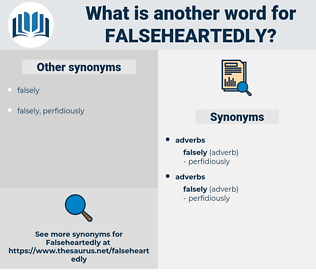 falseheartedly, synonym falseheartedly, another word for falseheartedly, words like falseheartedly, thesaurus falseheartedly