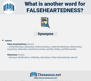 falseheartedness, synonym falseheartedness, another word for falseheartedness, words like falseheartedness, thesaurus falseheartedness