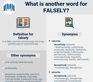 falsely, synonym falsely, another word for falsely, words like falsely, thesaurus falsely