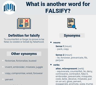 falsify, synonym falsify, another word for falsify, words like falsify, thesaurus falsify