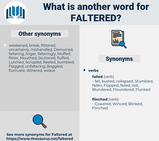 Faltered, synonym Faltered, another word for Faltered, words like Faltered, thesaurus Faltered