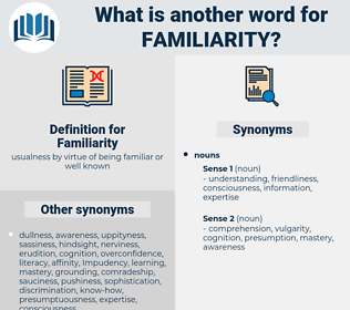 Familiarity, synonym Familiarity, another word for Familiarity, words like Familiarity, thesaurus Familiarity