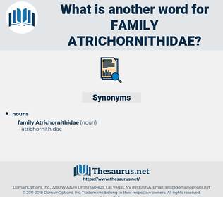 Family Atrichornithidae, synonym Family Atrichornithidae, another word for Family Atrichornithidae, words like Family Atrichornithidae, thesaurus Family Atrichornithidae