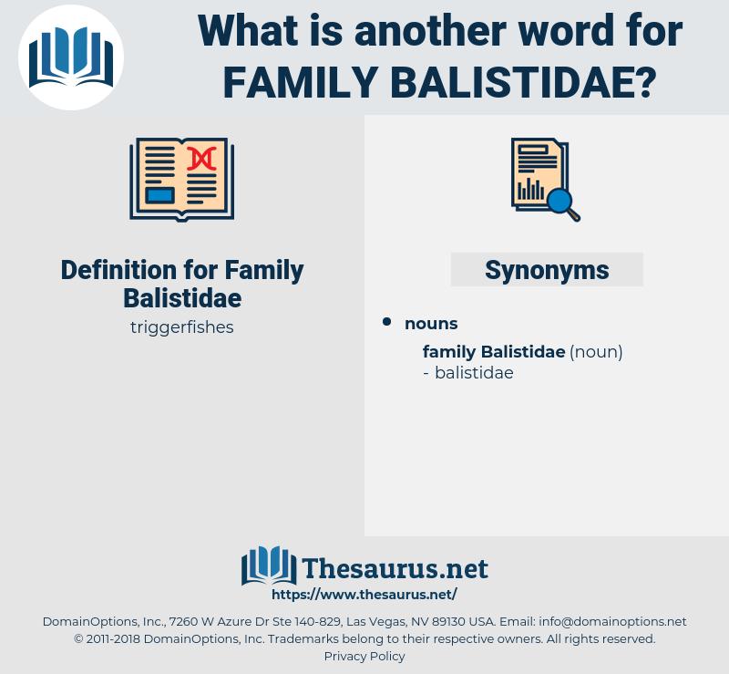 Family Balistidae, synonym Family Balistidae, another word for Family Balistidae, words like Family Balistidae, thesaurus Family Balistidae