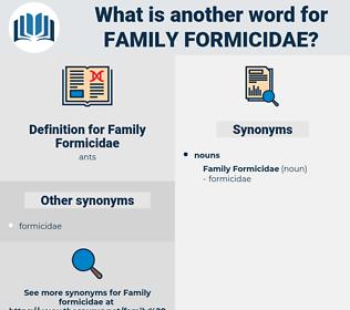 Family Formicidae, synonym Family Formicidae, another word for Family Formicidae, words like Family Formicidae, thesaurus Family Formicidae