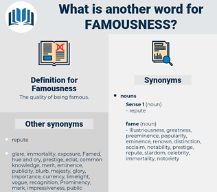 Famousness, synonym Famousness, another word for Famousness, words like Famousness, thesaurus Famousness