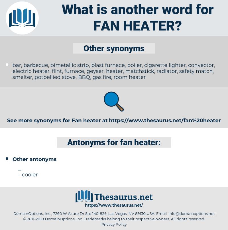 fan heater, synonym fan heater, another word for fan heater, words like fan heater, thesaurus fan heater