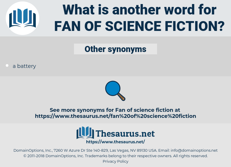 fan of science fiction, synonym fan of science fiction, another word for fan of science fiction, words like fan of science fiction, thesaurus fan of science fiction
