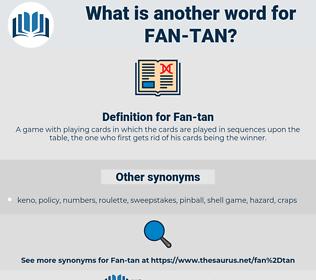Fan-tan, synonym Fan-tan, another word for Fan-tan, words like Fan-tan, thesaurus Fan-tan