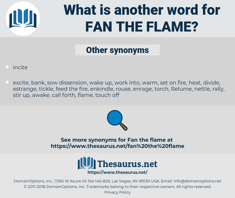 fan the flame, synonym fan the flame, another word for fan the flame, words like fan the flame, thesaurus fan the flame