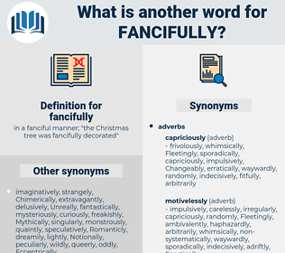 fancifully, synonym fancifully, another word for fancifully, words like fancifully, thesaurus fancifully