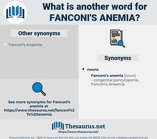 Fanconi's Anemia, synonym Fanconi's Anemia, another word for Fanconi's Anemia, words like Fanconi's Anemia, thesaurus Fanconi's Anemia