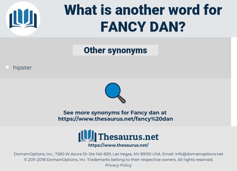 fancy dan, synonym fancy dan, another word for fancy dan, words like fancy dan, thesaurus fancy dan
