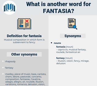 fantasia, synonym fantasia, another word for fantasia, words like fantasia, thesaurus fantasia