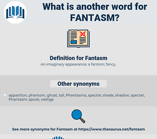 Fantasm, synonym Fantasm, another word for Fantasm, words like Fantasm, thesaurus Fantasm