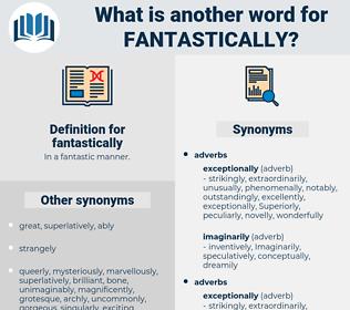 fantastically, synonym fantastically, another word for fantastically, words like fantastically, thesaurus fantastically