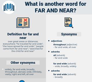 far and near, synonym far and near, another word for far and near, words like far and near, thesaurus far and near