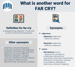 far cry, synonym far cry, another word for far cry, words like far cry, thesaurus far cry