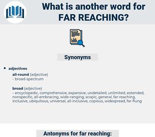 far reaching, synonym far reaching, another word for far reaching, words like far reaching, thesaurus far reaching