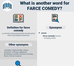 farce comedy, synonym farce comedy, another word for farce comedy, words like farce comedy, thesaurus farce comedy