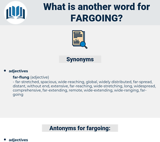 fargoing, synonym fargoing, another word for fargoing, words like fargoing, thesaurus fargoing