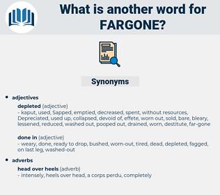 fargone, synonym fargone, another word for fargone, words like fargone, thesaurus fargone