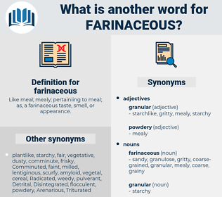 farinaceous, synonym farinaceous, another word for farinaceous, words like farinaceous, thesaurus farinaceous
