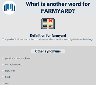 farmyard, synonym farmyard, another word for farmyard, words like farmyard, thesaurus farmyard