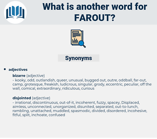 farout, synonym farout, another word for farout, words like farout, thesaurus farout
