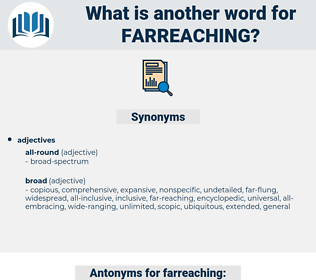 farreaching, synonym farreaching, another word for farreaching, words like farreaching, thesaurus farreaching