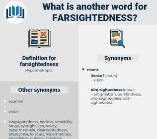 farsightedness, synonym farsightedness, another word for farsightedness, words like farsightedness, thesaurus farsightedness