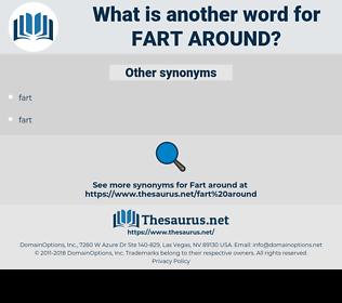 fart around, synonym fart around, another word for fart around, words like fart around, thesaurus fart around