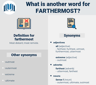 farthermost, synonym farthermost, another word for farthermost, words like farthermost, thesaurus farthermost