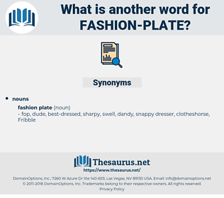 fashion plate, synonym fashion plate, another word for fashion plate, words like fashion plate, thesaurus fashion plate