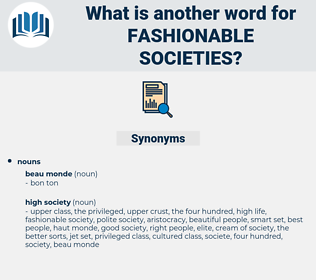 fashionable societies, synonym fashionable societies, another word for fashionable societies, words like fashionable societies, thesaurus fashionable societies