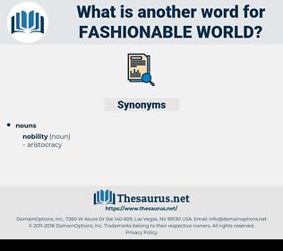 fashionable world, synonym fashionable world, another word for fashionable world, words like fashionable world, thesaurus fashionable world