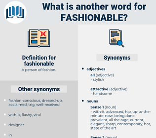 fashionable, synonym fashionable, another word for fashionable, words like fashionable, thesaurus fashionable