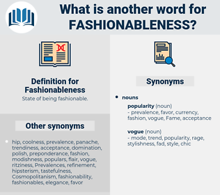Fashionableness, synonym Fashionableness, another word for Fashionableness, words like Fashionableness, thesaurus Fashionableness