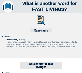 fast livings, synonym fast livings, another word for fast livings, words like fast livings, thesaurus fast livings