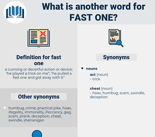 fast one, synonym fast one, another word for fast one, words like fast one, thesaurus fast one