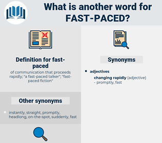 fast-paced, synonym fast-paced, another word for fast-paced, words like fast-paced, thesaurus fast-paced