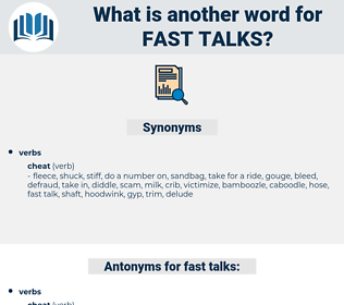 fast talks, synonym fast talks, another word for fast talks, words like fast talks, thesaurus fast talks