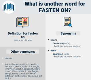 fasten on, synonym fasten on, another word for fasten on, words like fasten on, thesaurus fasten on