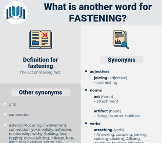 fastening, synonym fastening, another word for fastening, words like fastening, thesaurus fastening