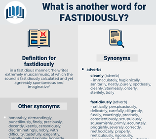 fastidiously, synonym fastidiously, another word for fastidiously, words like fastidiously, thesaurus fastidiously