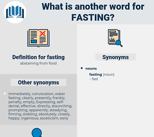 fasting, synonym fasting, another word for fasting, words like fasting, thesaurus fasting