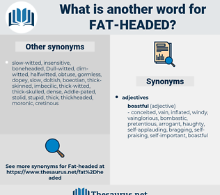 fat-headed, synonym fat-headed, another word for fat-headed, words like fat-headed, thesaurus fat-headed