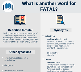 fatal, synonym fatal, another word for fatal, words like fatal, thesaurus fatal