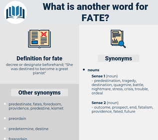 fate, synonym fate, another word for fate, words like fate, thesaurus fate