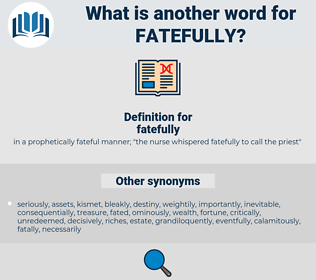 fatefully, synonym fatefully, another word for fatefully, words like fatefully, thesaurus fatefully